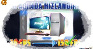 10 Adımda Bilgisayarı hızlandırma ve fps yükseltme